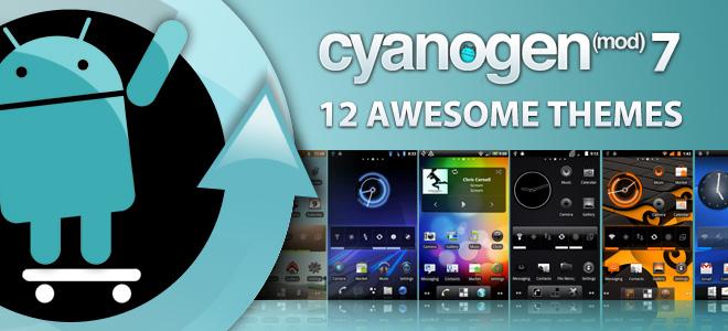 12-Awesome-CyanogenMod-7-Themes