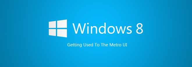 Is Adapting To Windows 8 And Its Metro UI As Hard As It Seems?