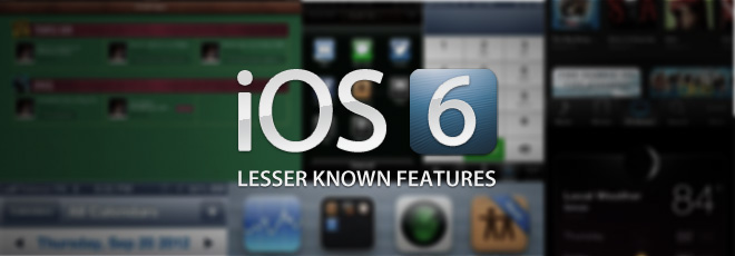 iOS-6-Lesser-Known-Features