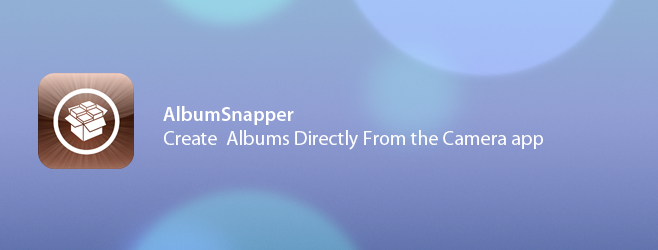 AlbumSnapper: Create Albums From The Camera App & Save Photos To It [Jailbreak]