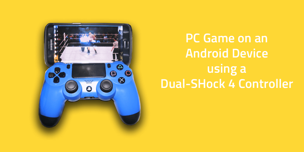 PC Gaming on Android Using PS4 Controller (1)