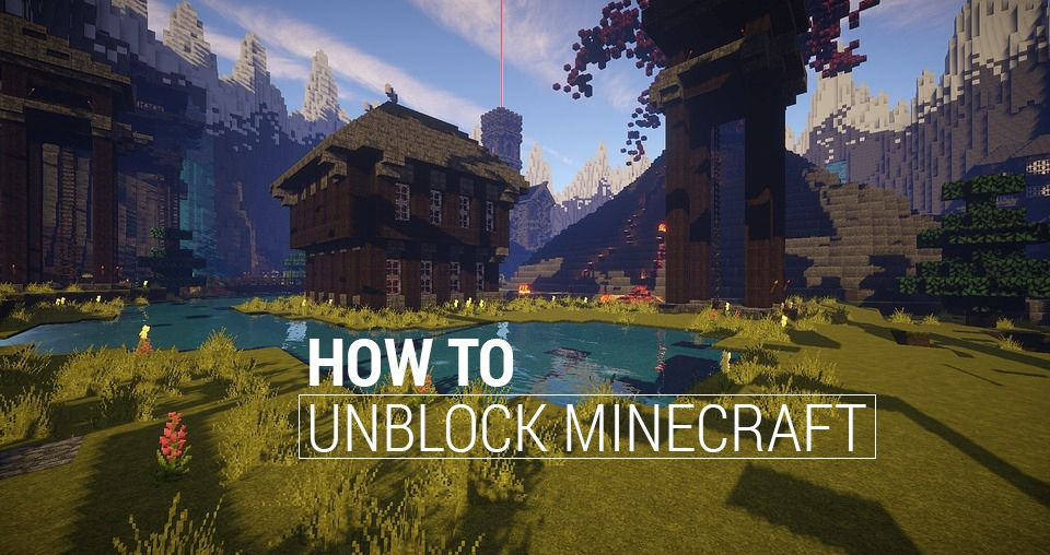 How to unblock Minecraft at work or school