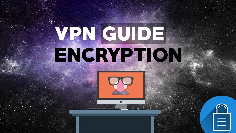 VPN Encryption explained
