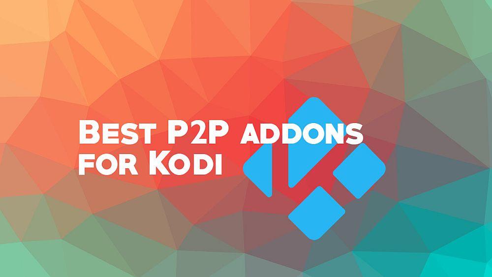 Best P2P Kodi addons