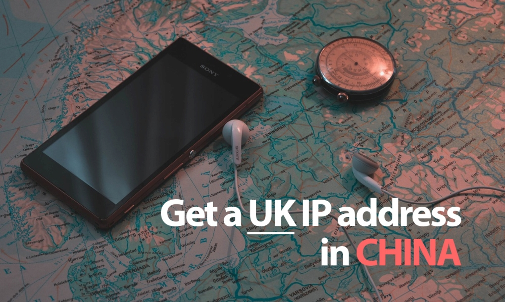 Get a UK IP address in China