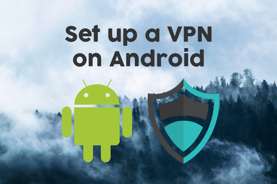 Set up a VPN on Android