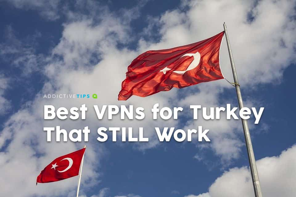 Best VPNs for Turkey
