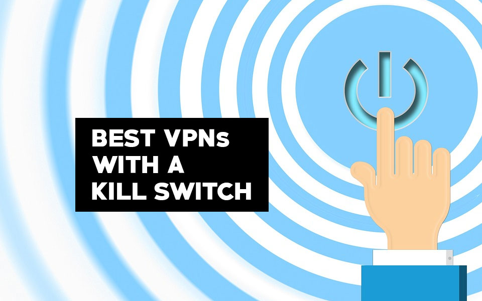 Best VPN with a kill switch