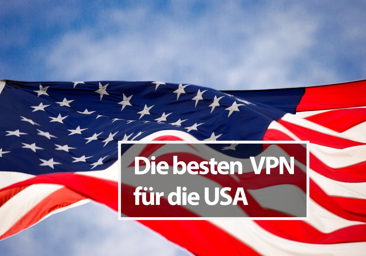 Die besten VPNs für die USA