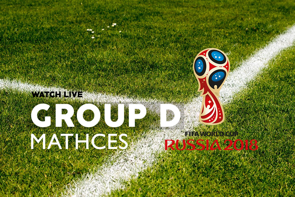 Group D watch live – World Cup 2018