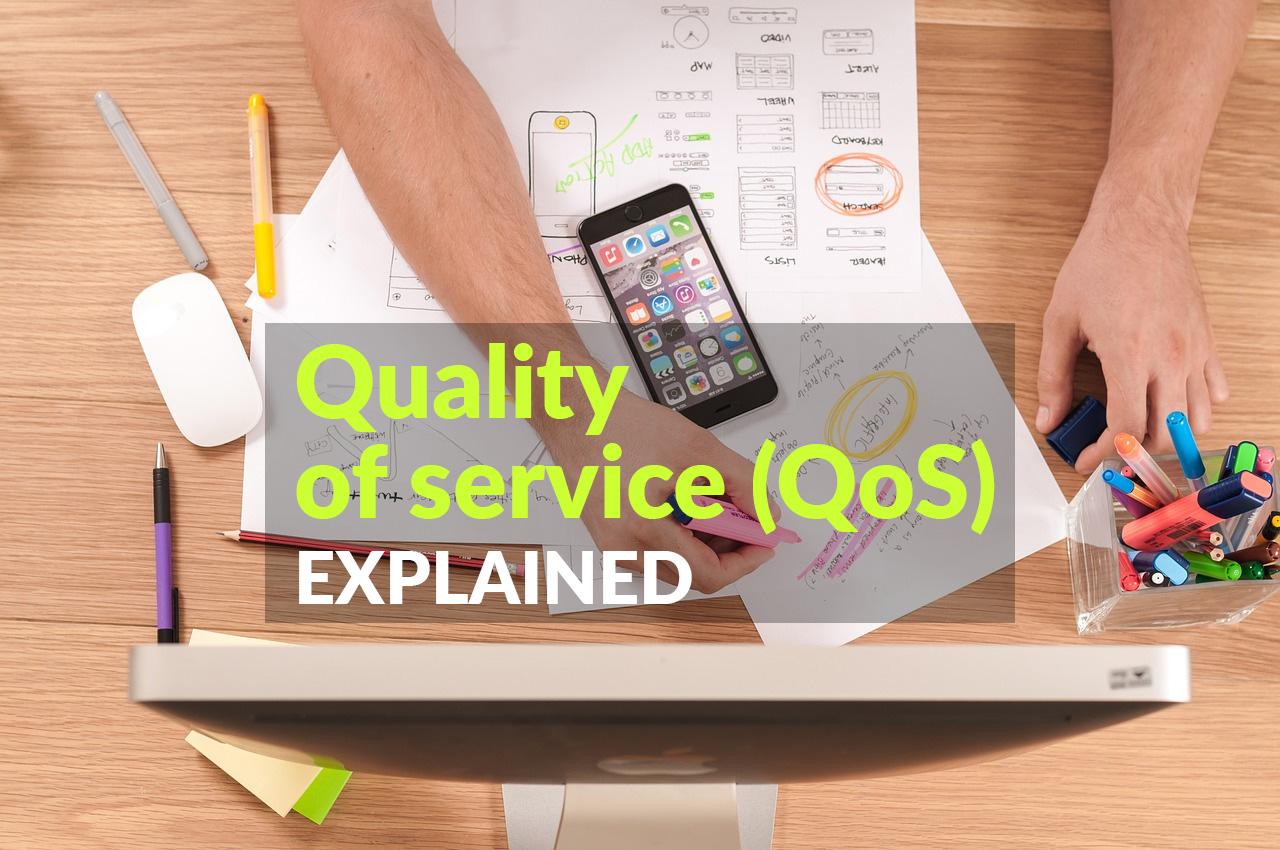 Quality of service (QoS) explained