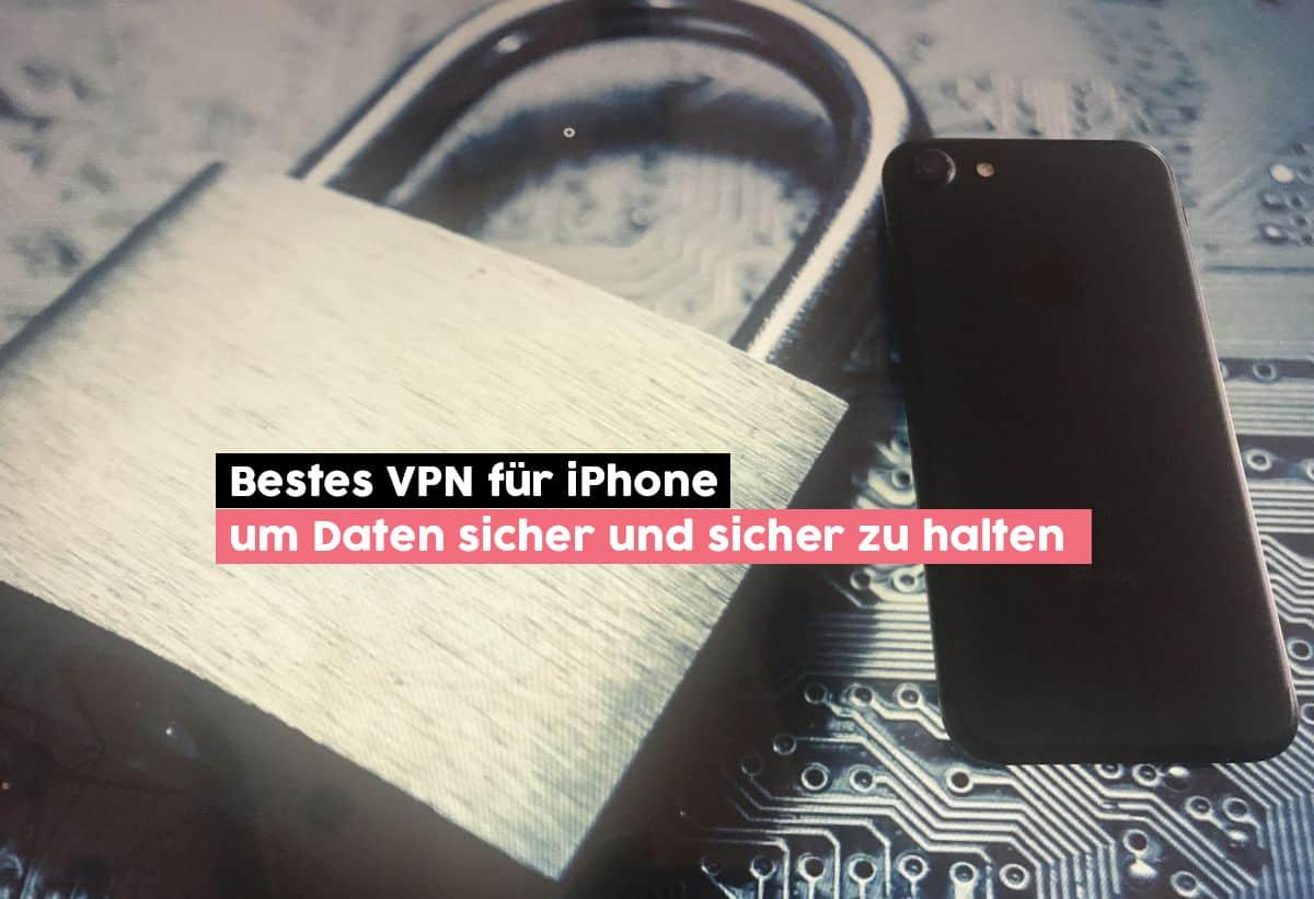 Bestes VPN fur das iPhone