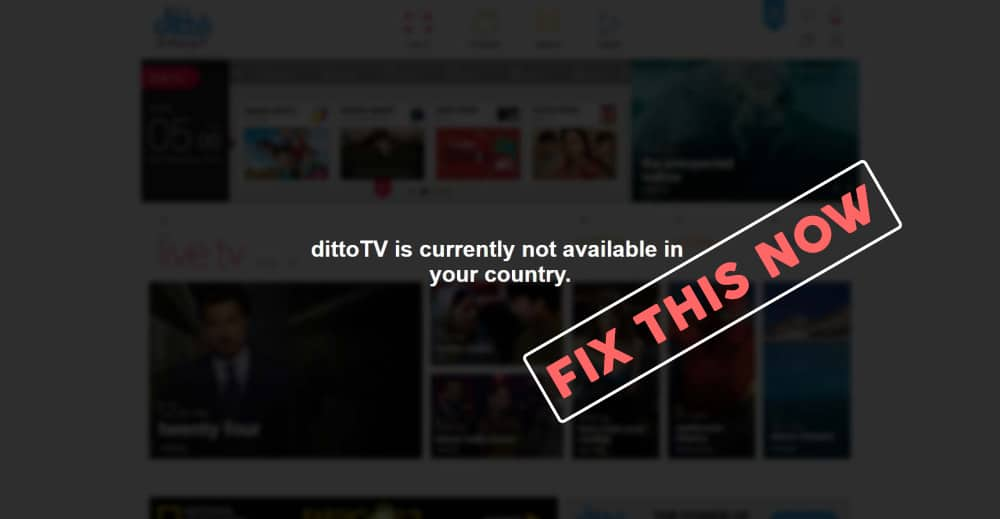 Ditto TV is not available in your country – fix this