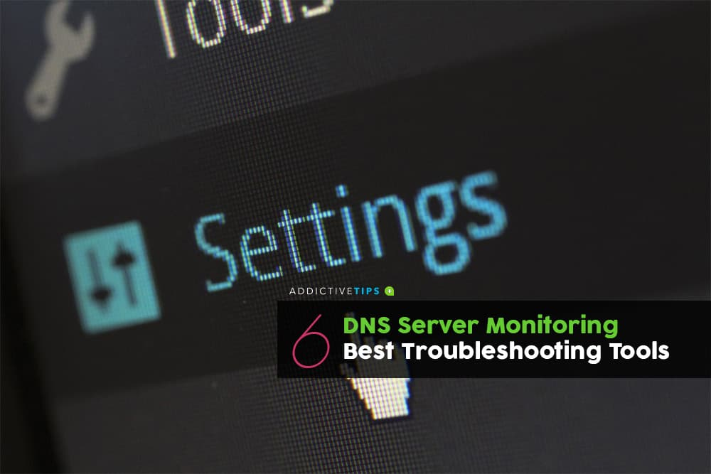 Best DNS Server Monitoring and Troubleshooting Tools