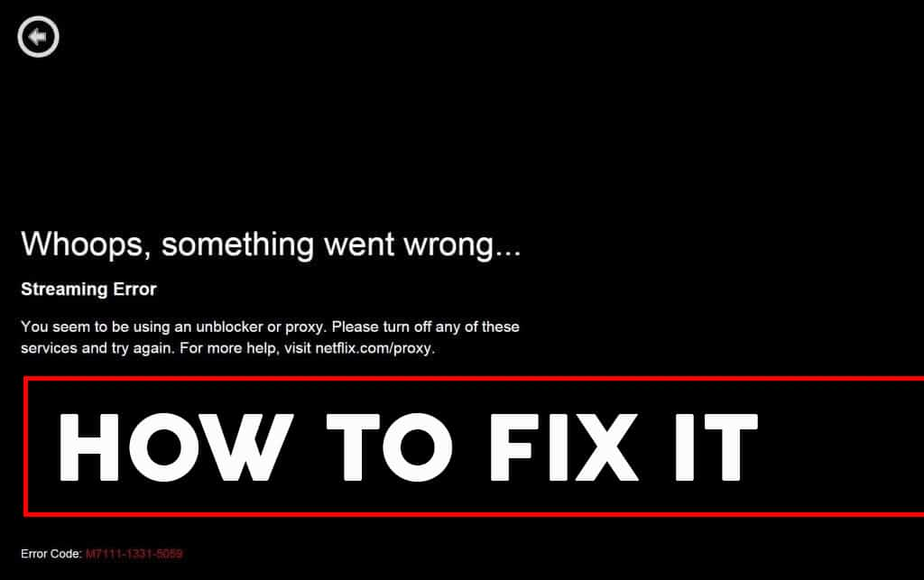 How to Fix Netflix m7111-1331-5059 Error