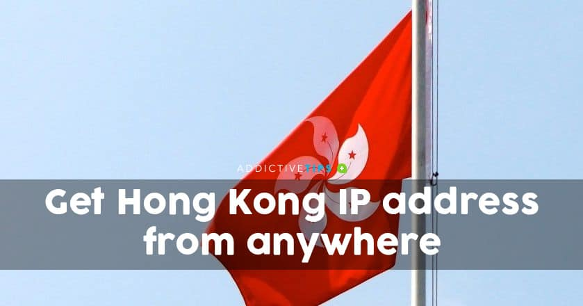 How to Get a Hong Kong IP Address From Anywhere
