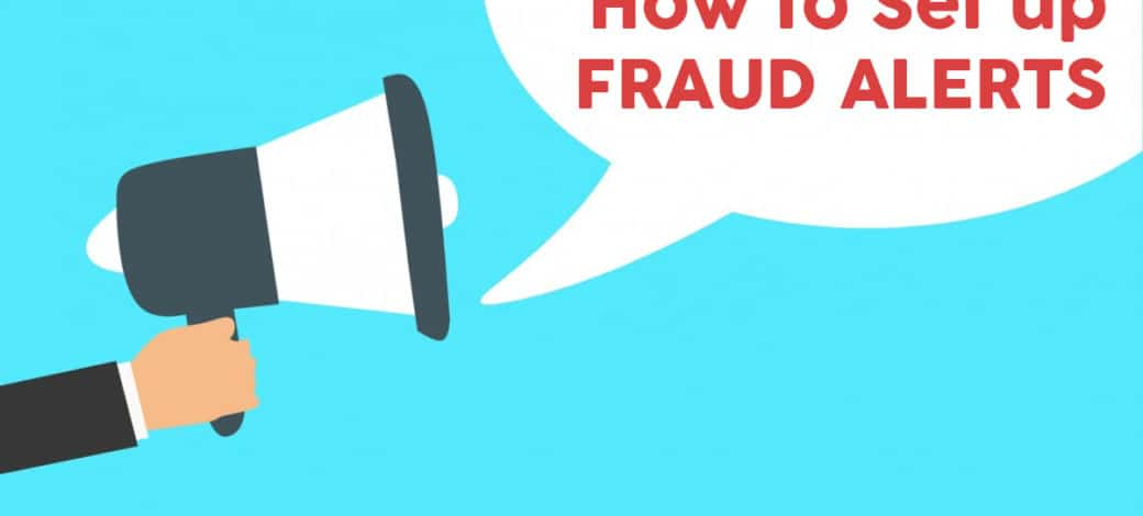 How to Set up Fraud Alerts to Prevent Identity Theft