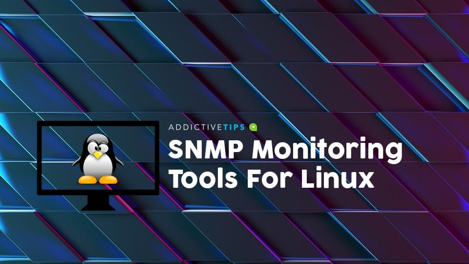 Best SNMP Monitoring Tools For Linux