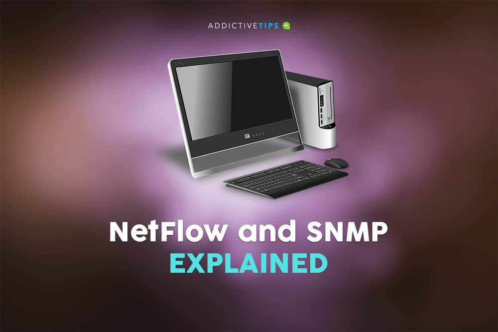 NetFlow and SNMP: Differences and Best Tools to Use
