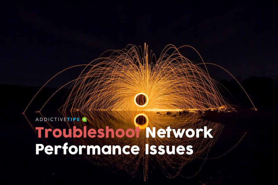 Network Performance Issues – Troubleshooting tools