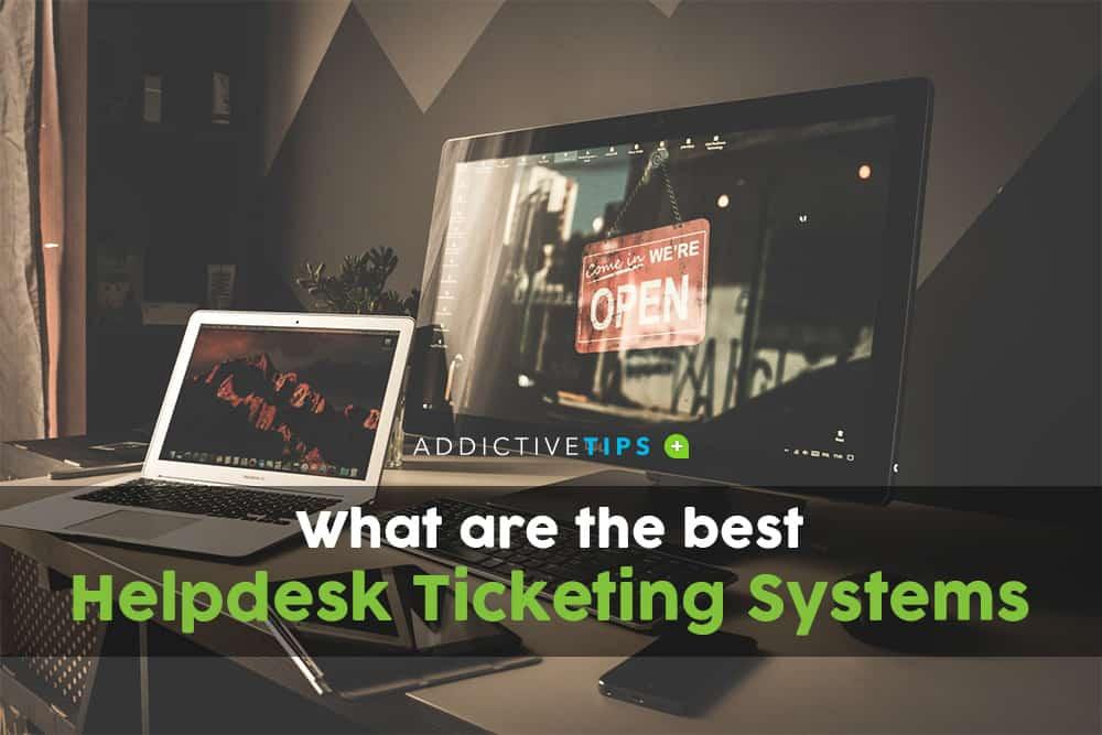 Best Helpdesk Ticketing Systems