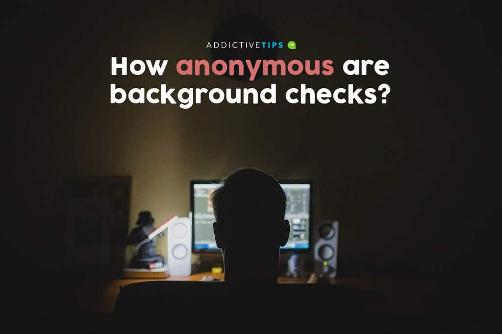 How anonymous are background checks