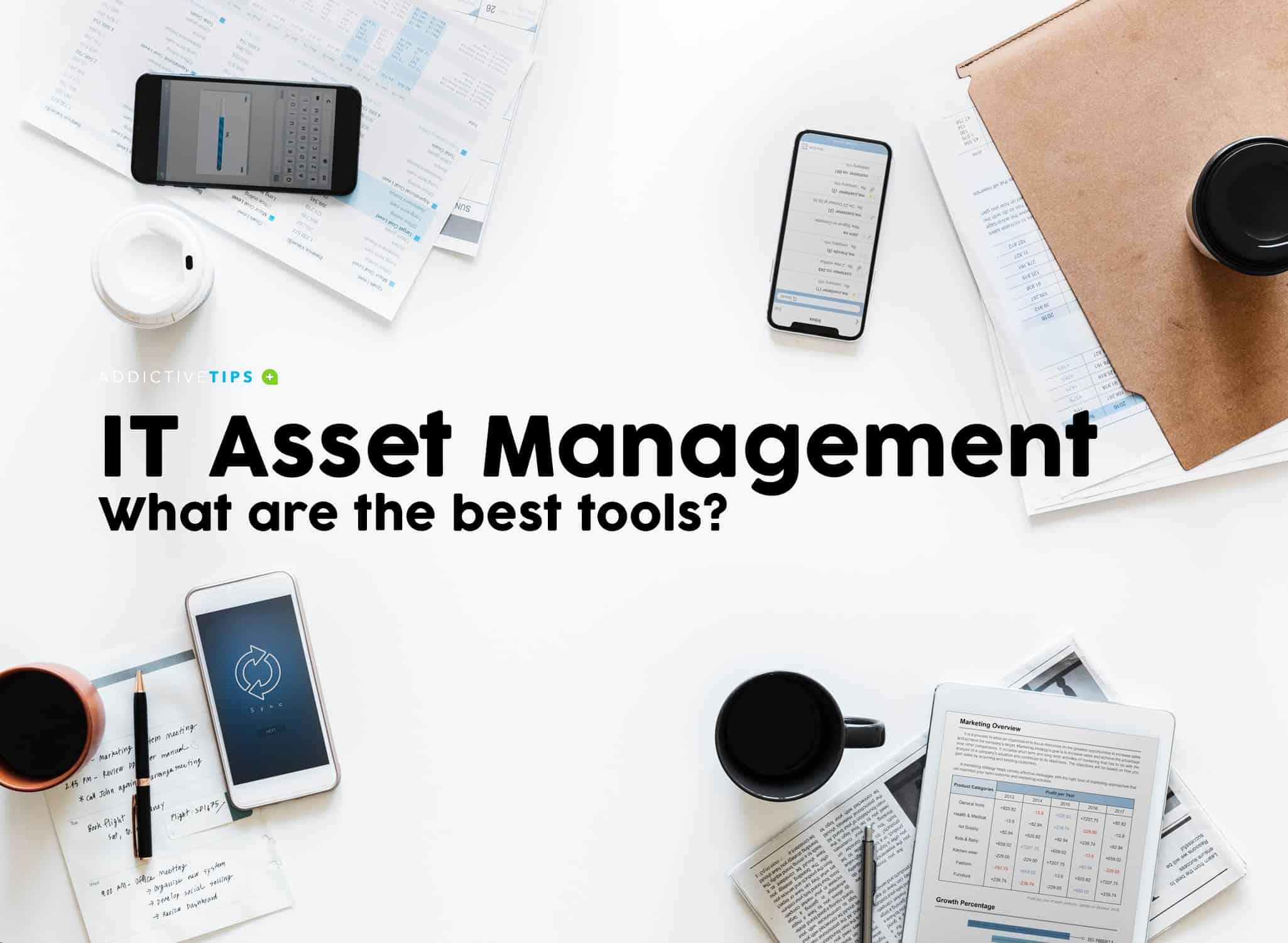 IT Asset Management - Best tools