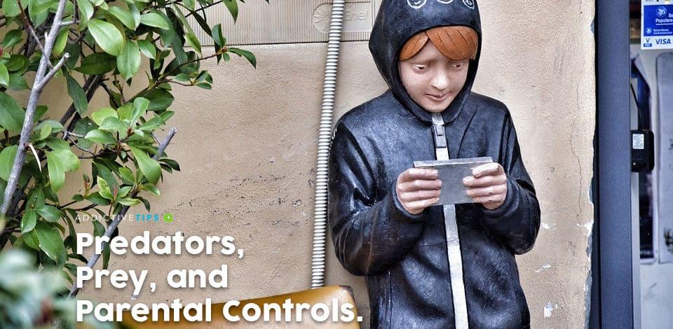 Predators, Prey and Parental Controls: How to Protect Children Online