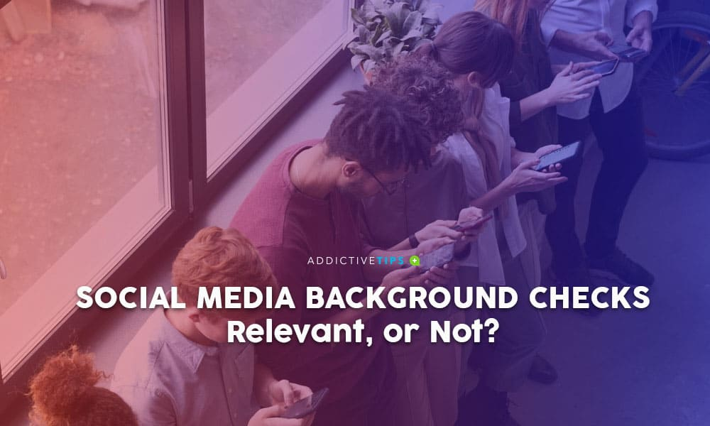 Social Media Background Checks: Relevant or Not?