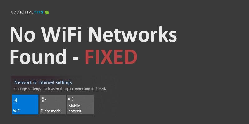 No WiFi Networks Found - Windows 10 fix