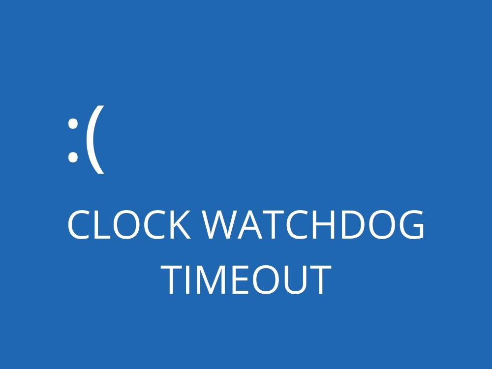 CLOCK WATCHDOG TIMEOUT Error Guide