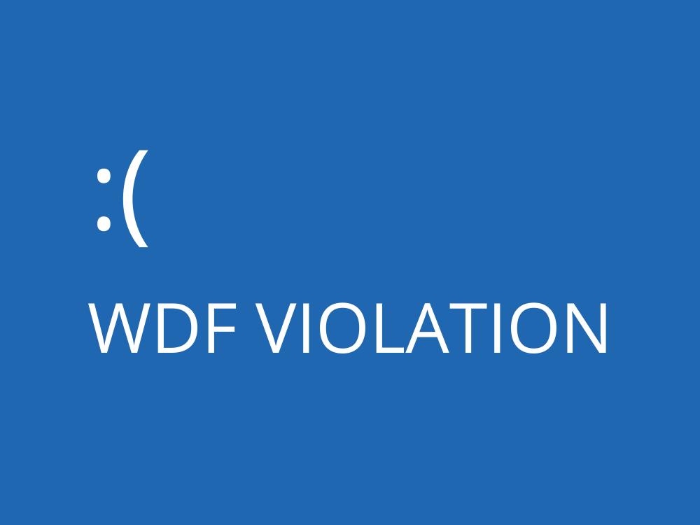 WDF VIOLATION Error, Stop Code, BSoD