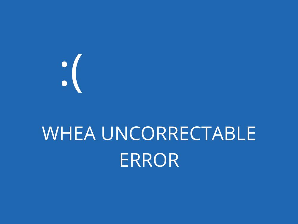 WHEA UNCORRECTABLE ERROR (Fixed)