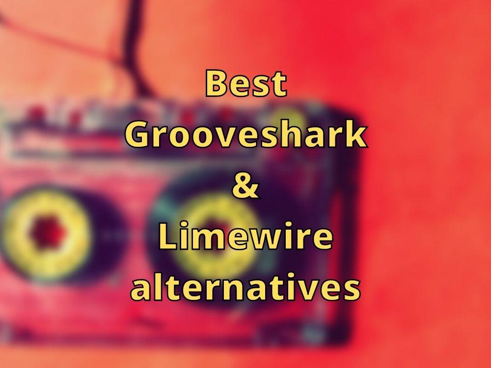 Grooveshark Limewire alternatives