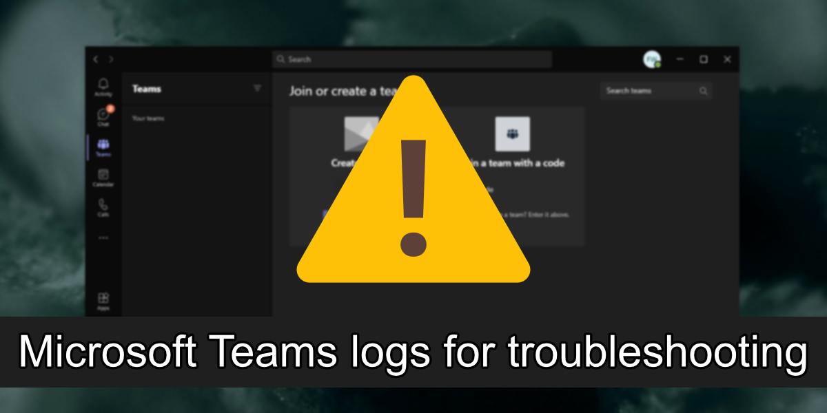 Microsoft Teams logs for troubleshooting