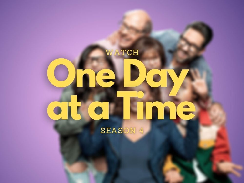 Where to watch One Day at a Time Season 4
