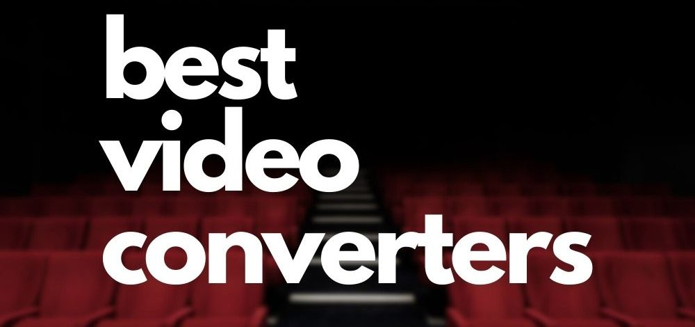 best video converters paid and free