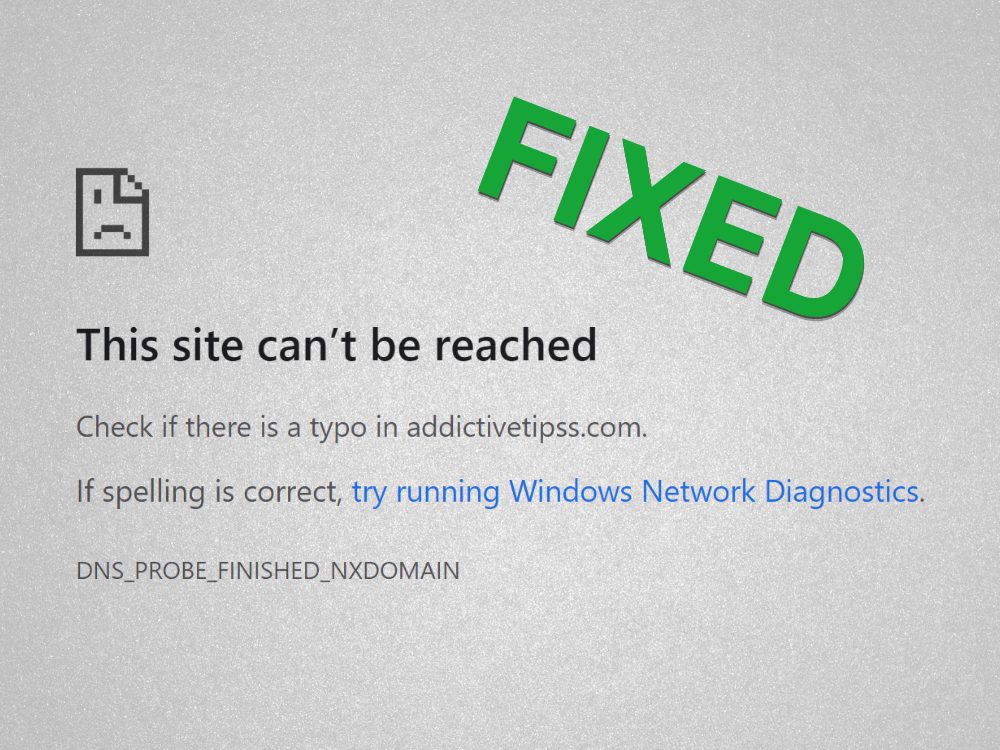 DNS PROBE FINISHED NXDOMAIN