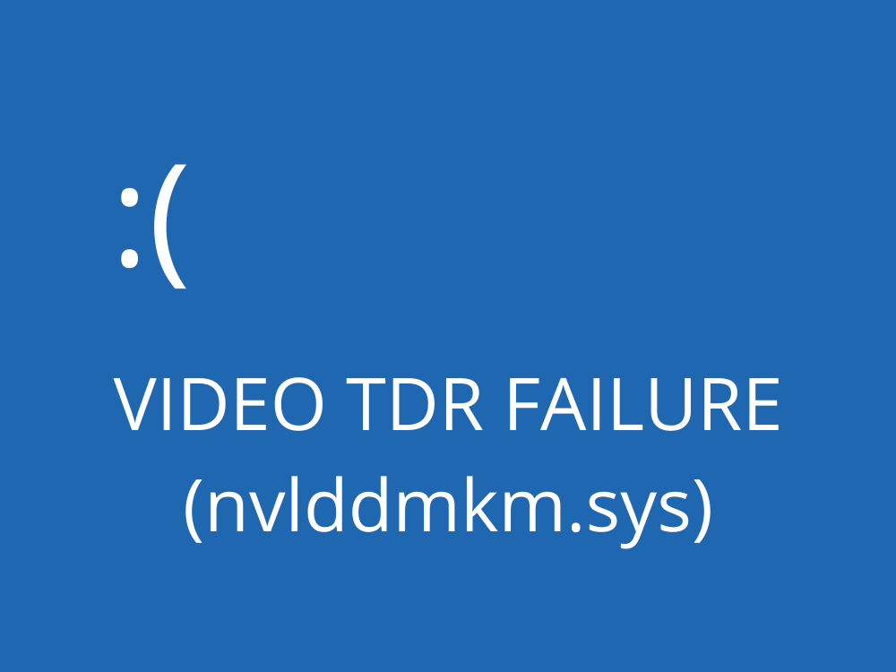 fix VIDEO TDR FAILURE (nvlddmkm.sys)