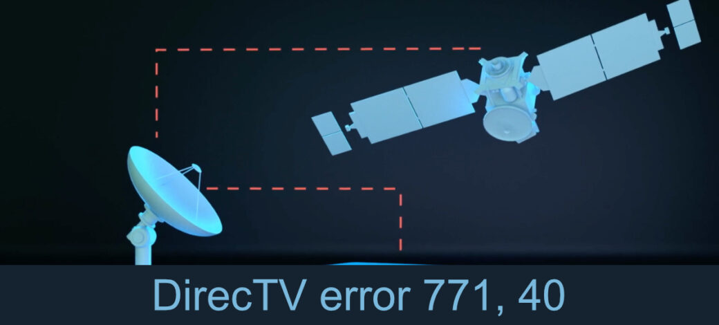 DirecTV error 771, 40