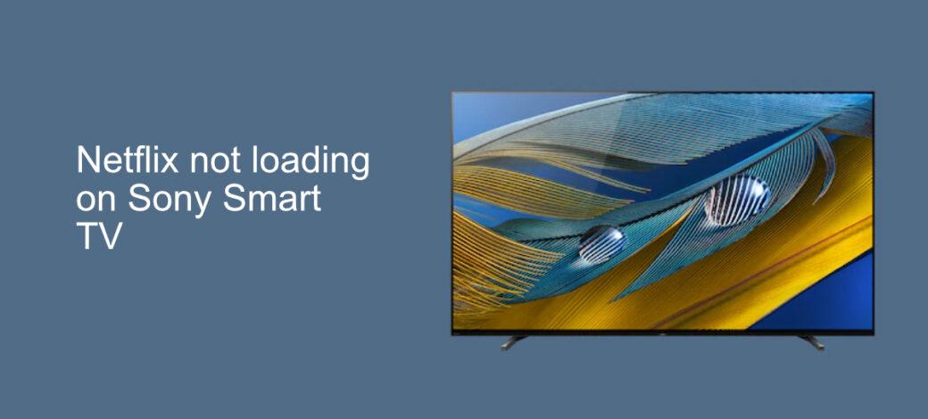 Netflix not loading on Sony Smart TV