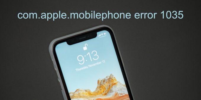 com.apple.mobilephone error 1035